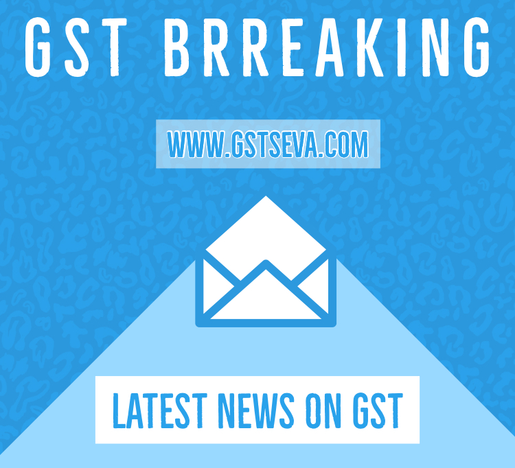 GST news and updates
